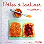 P�tes � tartiner maison - Variations...