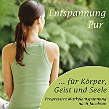 Entspannung pur: Progressive Muskelentspannung nach Jacobson Hörbuch von  div. Gesprochen von: Daniela Hoffmann