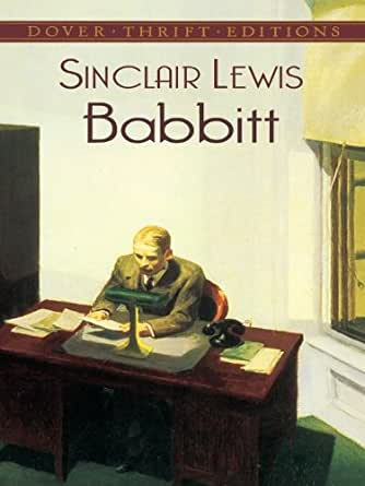babbit by sinclair lewis essay Compare & contrast babbitt by sinclair lewis sinclair lewis this study guide consists of approximately 29 pages of chapter summaries, quotes, character analysis, themes, and more - everything you need to sharpen your knowledge of babbitt.