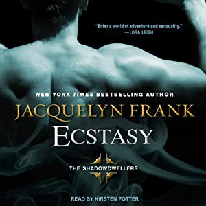 Ecstasy: The Shadowdwellers Series #1 | [Jacquelyn Frank]