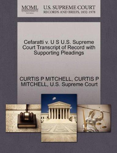 Cefaratti v. U S U.S. Supreme Court Transcript of Record with Supporting Pleadings