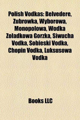 polish-vodkas-belvedere-ubrowka-wyborowa-monopolowa-wodka-o-dkowa-gorzka-siwucha-vodka-sobieski-vodk