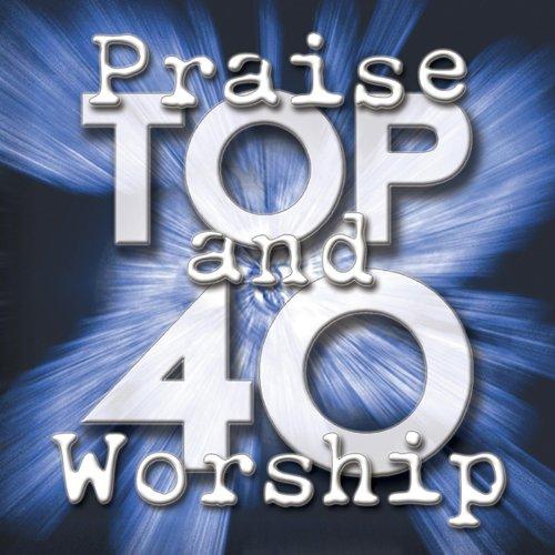 Top 40 Praise & Worship