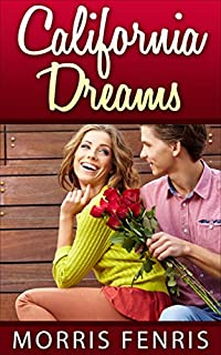 Romance: California Dreams - A Christian Romance As A Love Story: by Morris Fenris ebook deal