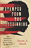 img - for Stamped from the Beginning: The Definitive History of Racist Ideas in America book / textbook / text book