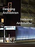 Despang Architekten - Inklusive Architektur (ff Architektenmonographien)