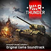 War Thunder (Original Game Soundtrack) [Ground Forces, Vol. 1]