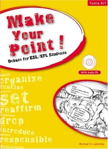 Make Your Point!: Debate for ESL/EFL Students