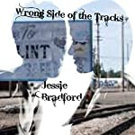 Wrong Side of the Tracks | Jessie Bradford