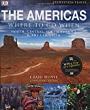 The Americas: Where to Go When: Consultant Editor: Craig Doyle (Eyewitness Travel Guide)