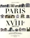 Nicolas Courtin Paris au XVIIIe siècle : Entre fantaisie rocaille et renouveau classique