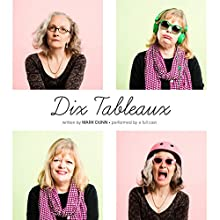 Dix Tableaux Performance by Mark Dunn Narrated by  full cast