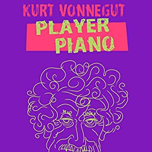 a literary analysis of player piano by kurt vonnegut Player piano (1952), vonnegut's first novel, embeds and foreshadows themes which are to be parsed and dramatized by academians for centuries to come his future society—a marginal extrapolation, vonnegut wrote, of the situation he observed as an e.