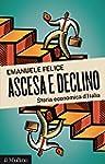Ascesa e declino: Storia economica d'...