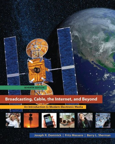 Broadcasting, Cable, the Internet, and Beyond: An...