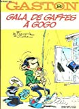 Gala Des Gaffes a Gogo (Gaston Lagaffe) (French Edition)