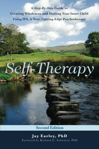 Self-Therapy: A Step-By-Step Guide to Creating Wholeness and Healing Your Inner Child Using IFS, A New, Cutting-Edge Psychotherapy, 2nd Edition (New Cutting Edge compare prices)