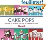 Cake Pops by Bakerella: Tips, Tricks,...