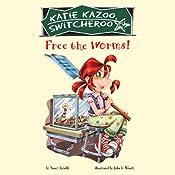 Free the Worms!: Katie Kazoo, Switcheroo #28 | Nancy Krulik