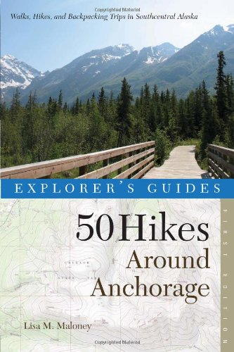 Explorer's Guide 50 Hikes Around Anchorage (Explorer's 50 Hikes) PDF