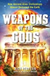 Weapons of the Gods: How Ancient Alie...