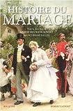 echange, troc Sabine Melchior-Bonnet, Catherine Salles, Collectif - Histoire du mariage