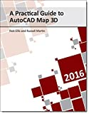 img - for A Practical Guide to AutoCAD Map 3D 2016 book / textbook / text book