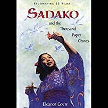 Sadako and the Thousand Paper Cranes Audiobook by Eleanor Coerr Narrated by Elaina Erika Davis
