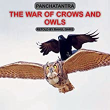 The War of Crows and Owls Audiobook by Rahul Garg Narrated by Rahul Garg