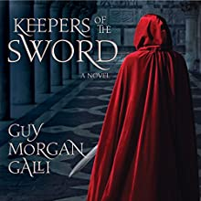 Keepers of the Sword Audiobook by Guy Morgan Galli Narrated by Jason Tatom