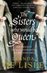 The Sisters Who Would Be Queen: The t...