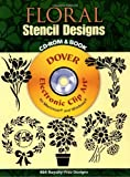 Floral Stencil Designs CD-ROM and Book (Dover Electronic Clip Art)