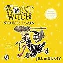 The Worst Witch Strikes Again Hörbuch von Jill Murphy Gesprochen von: Gemma Arterton