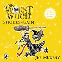 The Worst Witch Strikes Again (       UNABRIDGED) by Jill Murphy Narrated by Gemma Arterton