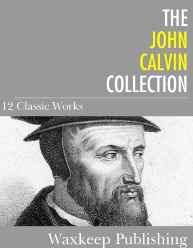 john calvin writings Elsie anne mckee has done the theological world a great service by bringing together a collection of writings from the work of john calvin as pastor and teacher which go a long way towards showing that calvin has wrongly been neglected as a spiritual guide, and that he has much to say on the subject of piety, his term (as mckee rightly notes.