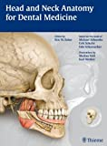 Head and Neck Anatomy for Dental Medicine (THIEME Atlas of Anatomy Series)