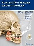 Head and Neck Anatomy for Dental Medicine (THIEME Atlas of Anatomy Series)