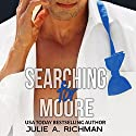 Searching for Moore: Needing Moore Series, Volume 1 (       UNABRIDGED) by Julie A. Richman Narrated by Paul Woodson