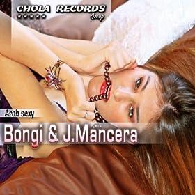 Bongi & J. Mancera - Arab Sexy