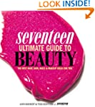 Seventeen Ultimate Guide to Beauty: T...