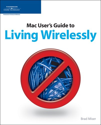The Mac User's Guide to Living Wirelessly