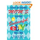 Stay-At-Home Mom's Guide to Successful eBay<sup>®</sup> Selling