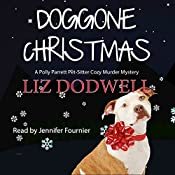 Doggone Christmas: A Polly Parrett Pet-Sitter Cozy Murder Mystery, Book 1 | Liz Dodwell