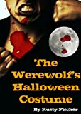 The Werewolfs Halloween Costume: A YA Short Story
