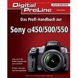 """Digital ProLine: Das Profi-Handbuch zur Sony a450/500/550von """"Frank Exner"""""""