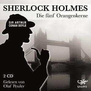 Die fünf Orangenkerne (Sherlock Holmes) Hörbuch