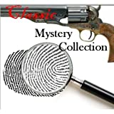 The Classic Mystery Collection (100+ books and stories)