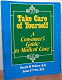 Take Care of Yourself A Consumers Guide to Medical Care