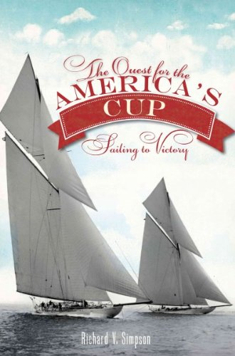 The Quest For Americas Cup Sailing To Victory The Quest For Americas Cup