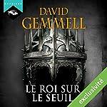 Le Roi sur le Seuil   David Gemmell